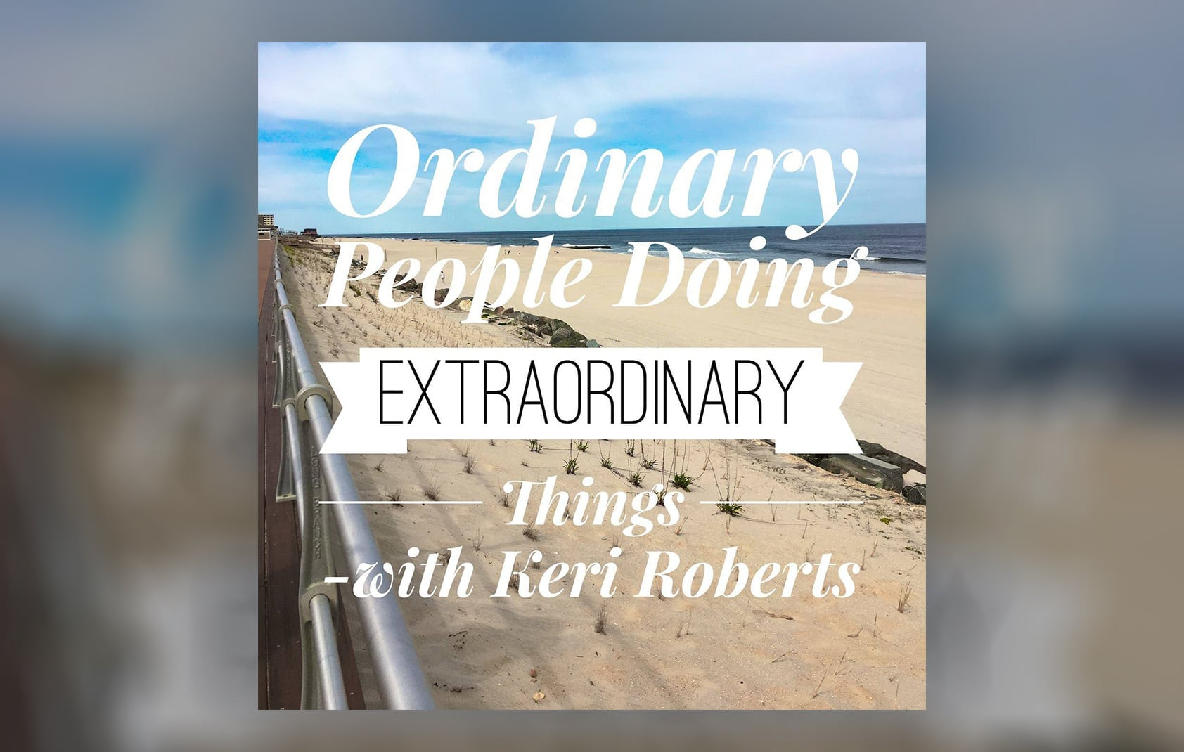 How to Tell Your Story | Interview with Keri Roberts on 'Ordinary People doing Extraordinary Things'